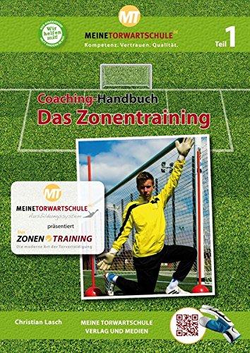 Coaching-Handbuch: Das Zonentraining: Die moderne Art der Torverteidigung Teil 1
