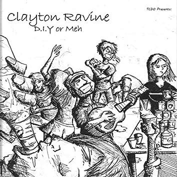 Tcdo Presents: Clayton Ravine-D.I.Y or Meh