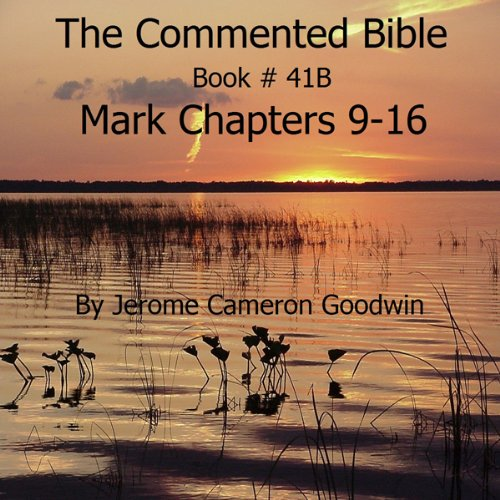 The Commented Bible: Book 41B - Mark audiobook cover art