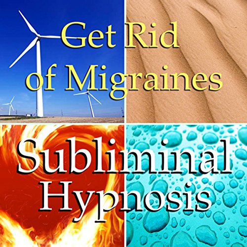 Get Rid of Migraines Subliminal Affirmations audiobook cover art