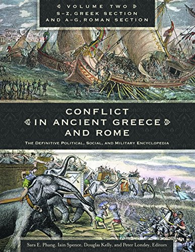 Conflict in Ancient Greece and Rome [3 volumes]: The Definitive Political, Social, and Military Encyclopedia