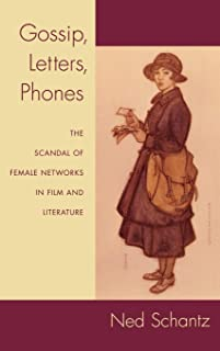 Gossip, Letters, Phones: The Scandal of Female Networks in Film and Literature