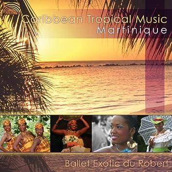 Ballet Exotic Du Robert: Caribbean Tropical Music