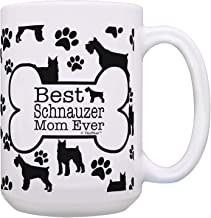 Tea Mug, Coffee Cup, Dog Mom Coffee Mug Best Schnauzer Mom Ever Paw Print Cup Large Dog Mom Mug Gift 15-oz Coffee Mug Tea Cup White