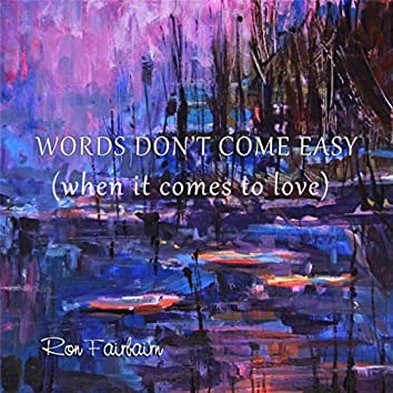 Words Don't Come Easy (When It Comes to Love)