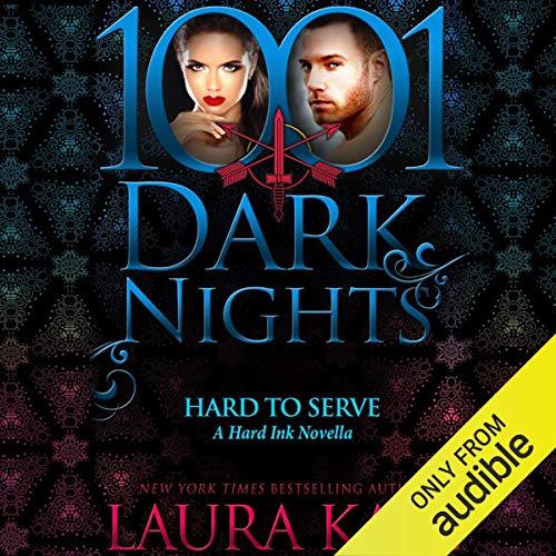 Hard to Serve: A Hard Ink Novella - 1001 Dark Nights