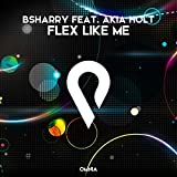Flex like me (feat. Akia Holt) [Radio Edit]