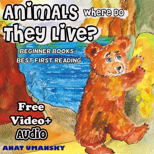 Children books: Animals, Where Do They Live? (Ebook with audio+video) (Animal Habitats,Nature)(Values book) (Beginner readers,Picture books) (Values books ... Environment- Beginner readers collection 3)