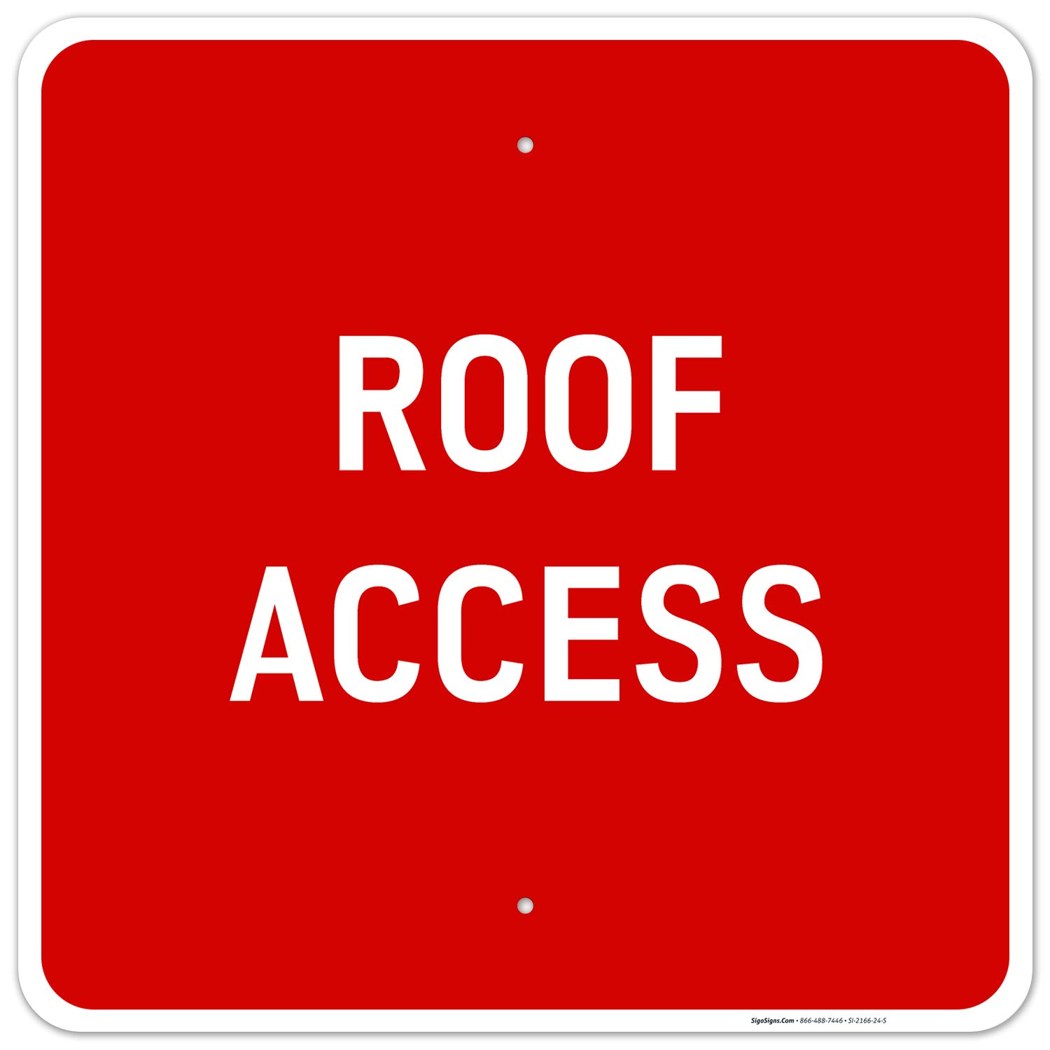 Roof Access Sign 24x24 Inches Rust Fade メーカー直売 Free Re Aluminum .063 正規品スーパーSALE×店内全品キャンペーン