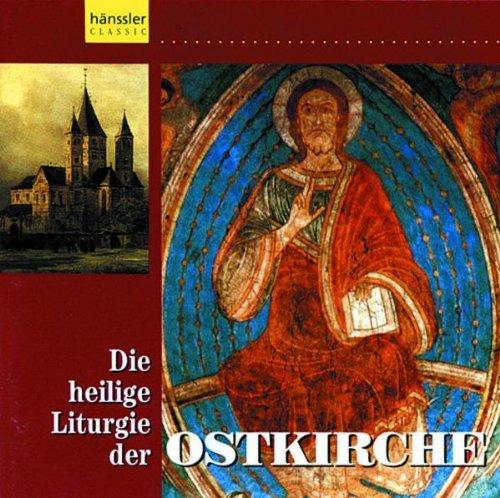 Die Heilige Liturgie der Ostkirche