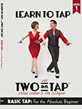 Learn to Tap with Two on Tap: Level One (Basic Tap for the Absolute Beginner)
