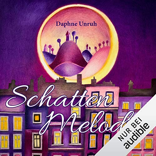 Schattenmelodie Audiobook By Daphne Unruh cover art