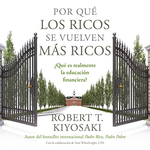 Por qué los ricos se vuelven más ricos [Why the Rich Get Richer] audiobook cover art