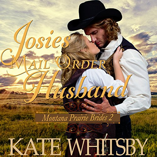 Josie's Mail Order Husband audiobook cover art