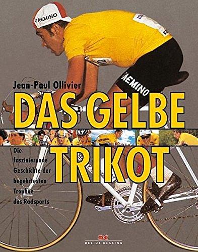 Das Gelbe Trikot: Die faszinierende Geschichte der begehrtesten Trophäe des Radsports