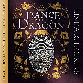 Dance with a Dragon     The Dragon Archives Book 3)              Written by:                                                                                                                                 Linda K. Hopkins                               Narrated by:                                                                                                                                 Josephine Hall                      Length: 12 hrs and 45 mins     Not rated yet     Overall 0.0