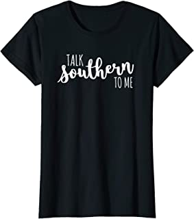 talk southern to me shirt