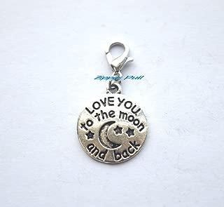 I Love You to The Moon and Back Charm,Charm Dangle,Zipper Pull,Handmade Zipper Pull,Charm, Planner Charm, Charm Bracelet, Purse Charms Backpack Charm, Zipper Charm