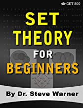 Set Theory for Beginners: A Rigorous Introduction to Sets, Relations, Partitions, Functions, Induction, Ordinals, Cardinals, Martin's Axiom, and Stationary Sets