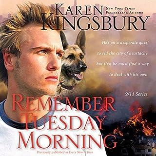 Remember Tuesday Morning     9-11 Series              Auteur(s):                                                                                                                                 Karen Kingsbury                               Narrateur(s):                                                                                                                                 Cassandra Campbell,                                                                                        Hillary Huber,                                                                                        Don Leslie,                   Autres                 Durée: 9 h et 26 min     2 évaluations     Au global 5,0