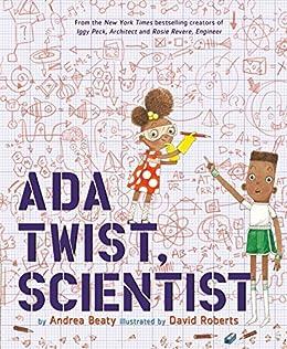 Ada Twist, Scientist by [Andrea Beaty, David Roberts]