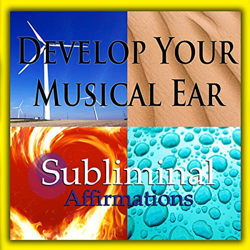 Develop Your Musical Ear Subliminal Affirmations audiobook cover art