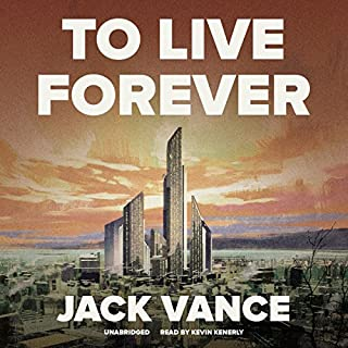 To Live Forever                   By:                                                                                                                                 Jack Vance                               Narrated by:                                                                                                                                 Kevin Kenerly                      Length: 7 hrs and 49 mins     20 ratings     Overall 4.5