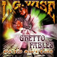 Ghetto Fables: Da 1/2 Ain't Told