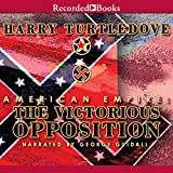 The Victorious Opposition (The American Empire Trilogy)