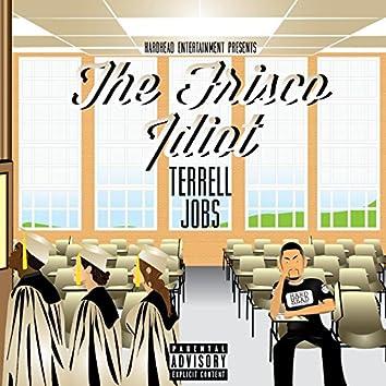 The Frisco Idiot