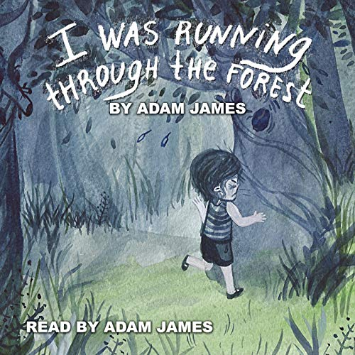 I Was Running Through the Forest audiobook cover art