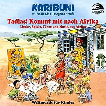 Tadias! Kommt mit nach Afrika - Lieder, Spiele, Tänze und Musik aus Afrika