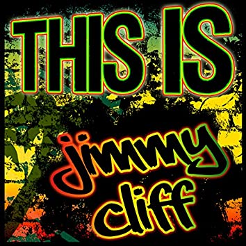 This Is Jimmy Cliff
