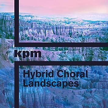 Hybrid Choral Landscapes