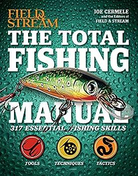 The Total Fishing Manual  317 Essential Fishing Skills  Field & Stream