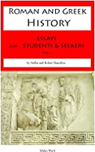 Roman and Greek History: Essays for students and seekers