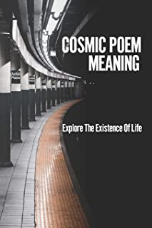 Cosmic Poem Meaning: Explore The Existence Of Life: Cosmic Poem