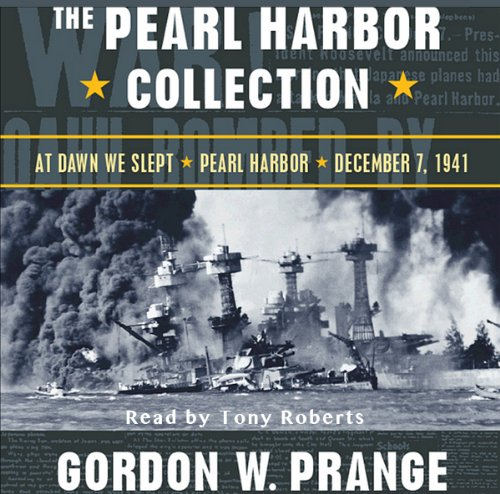 The Pearl Harbor Collection                   By:                                                                                                                                 Gordon W. Prange,                                                                                        Donald M. Goldstein,                                                                                        Katherine V. Dillon                               Narrated by:                                                                                                                                 Tony Roberts                      Length: 8 hrs and 56 mins     57 ratings     Overall 4.3