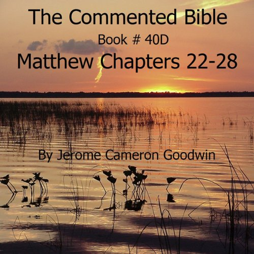 The Commented Bible: Book 40D - Matthew audiobook cover art