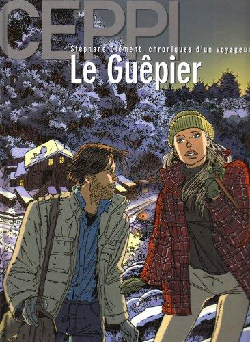 Stéphane Clément, chroniques d'un voyageur tome 1 : Le guêpier
