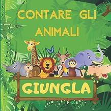 Contare Gli Animali - Giungla: Esplora la giungla, Indovinare il libro dei giochi per bambini in età prescolare, bambini ...