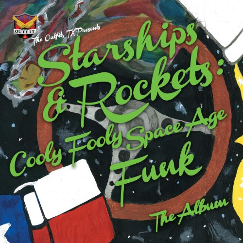 Starships & Rockets: Cooly Fooly Space Age Funk [Explicit]