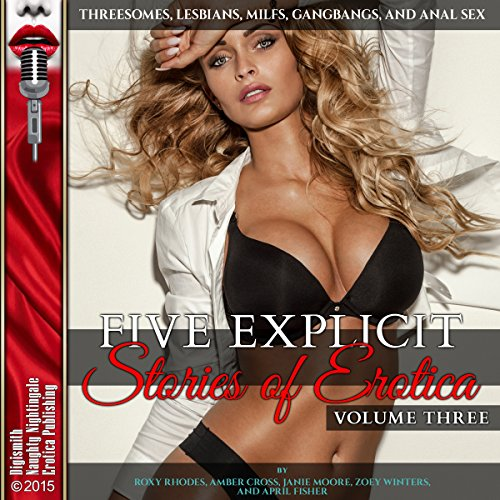 Five Explicit Stories of Erotica, Volume Three: Threesomes, Lesbians, MILFs, Gangbangs, and Anal Sex audiobook cover art