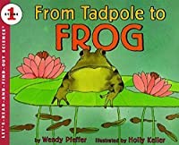 From Tadpole to Frog (Let's-Read-and-Find-Out Science 1, 1)