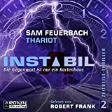 Die Gegenwart ist nur ein Kartenhaus: Instabil 2 - Sam Feuerbach