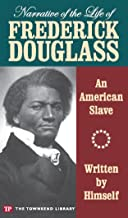 Narrative of the Life of Frederick Douglass (Townsend Library Edition): An American Slave (English Edition)
