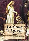 Dama de Europa,La. Leonor de Aquitania (Novela Histórica)
