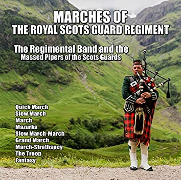Marches of  the Royal Scots Guard Regiment