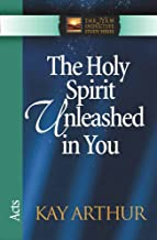 The Holy Spirit Unleashed in You: Acts (The New Inductive Study Series)