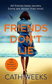 Friends Don't Lie: the emotionally gripping page turner about secrets between friends